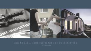 How Should I Ask a Home Inspector for an Inspection?